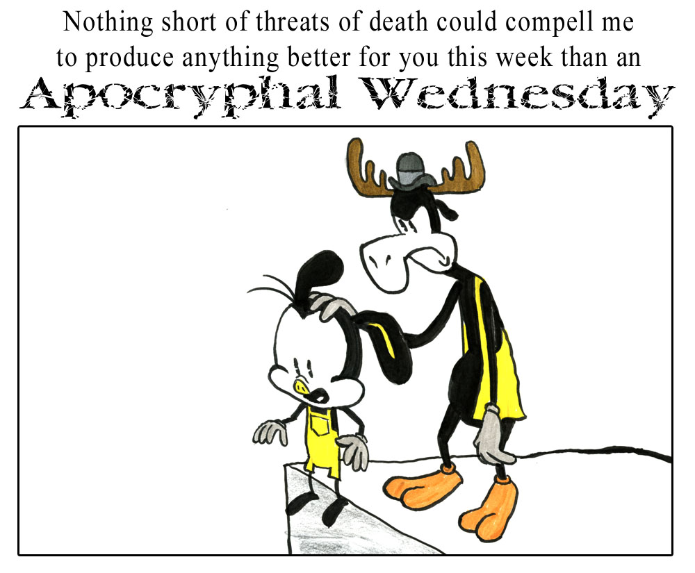 Apocryphal Wednesdays #25